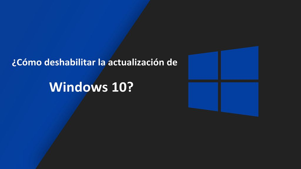 ¿Cómo deshabilitar la actualización de Windows en Windows 10?