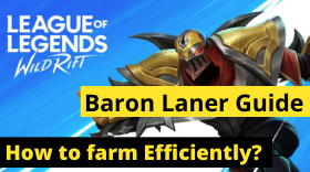 LOL: Wild Rift – How to farm Efficiently as a Baron Laner?