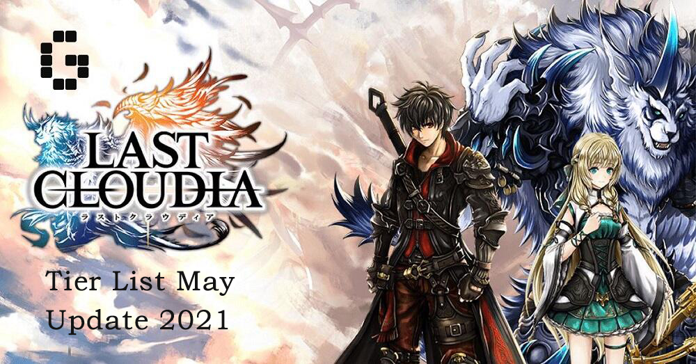 Last Cloudia: Tier List Updated May 2021 Best Characters