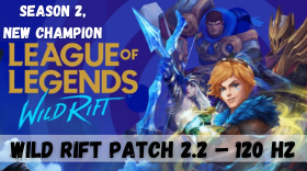 League of Legends: Wild Rift Patch 2.2 – 120 Hz, Ranked Season 2, New Champions