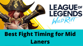 LOL: Wild Rift - Best Fight Timing for Mid Laners