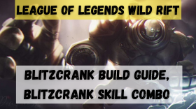 League of Legends Wild Rift Blitzcrank Build Guide, Blitzcrank Skill Combo and More!